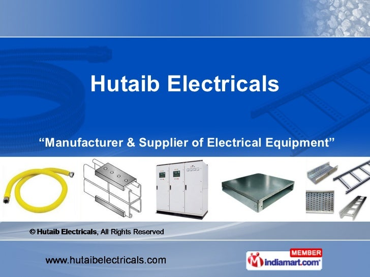 """"""" Manufacturer & Supplier of Electrical Equipment"""" Hutaib Electricals"""
