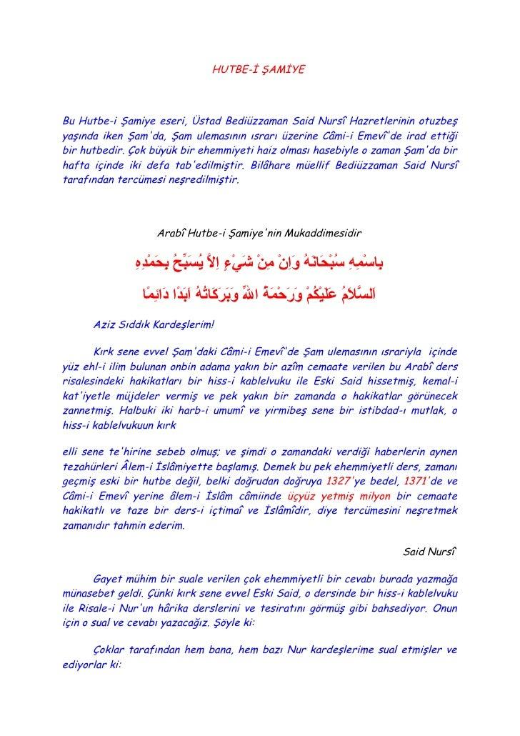 HUTBE-İ ŞAMİYE    Bu Hutbe-i Şamiye eseri, Üstad Bediüzzaman Said Nursî Hazretlerinin otuzbeş yaşında iken Şam'da, Şam ule...