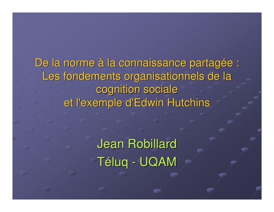 De la norme à la connaissance partagée :  Les fondements organisationnels de la               cognition sociale       et l...