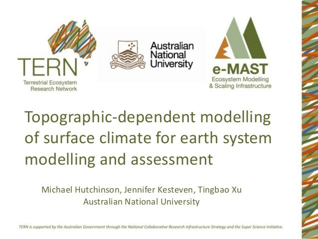 Topographic-dependent modelling of surface climate for earth system modelling and assessment Michael Hutchinson, Jennifer ...