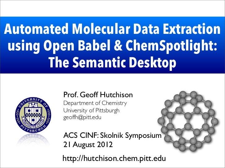 Automated Molecular Data Extractionusing Open Babel & ChemSpotlight:       The Semantic Desktop         Prof. Geoff Hutchi...