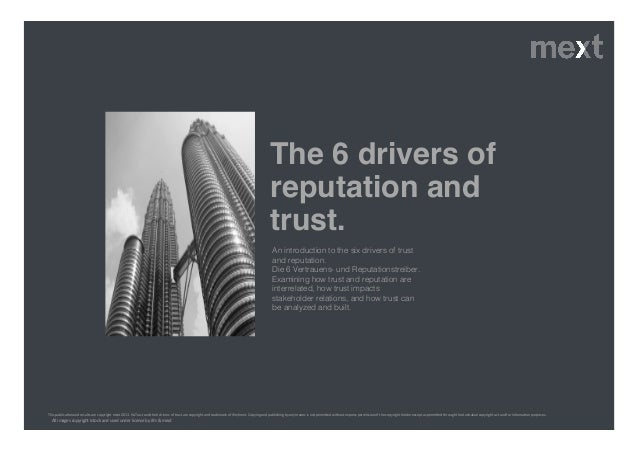An introduction to the six drivers of trust and reputation. ! Die 6 Vertrauens- und Reputationstreiber.! Examining how tru...