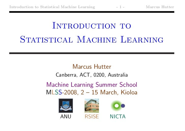 Introduction to Statistical Machine Learning     -1-    Marcus Hutter                      Introduction to     Statistical...