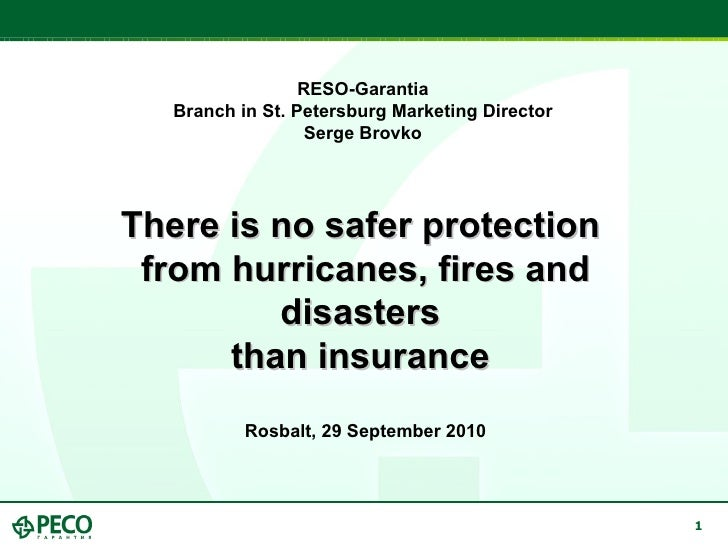 RESO-Garantia  Branch in St. Petersburg Marketing Director  Serge Brovko   There is no safer protection  from hurricanes, ...