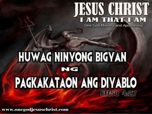 Efeso 4:27 Huwag ninyong bigyan ng pagkakataon ang diyablo.