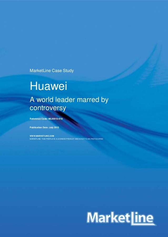 HUAWEI ML00013-018/Published 07/2013 © MARKETLINE THIS PROFILE IS A LICENSED PRODUCT AND IS NOT TO BE PHOTOCOPIED Page | 1...