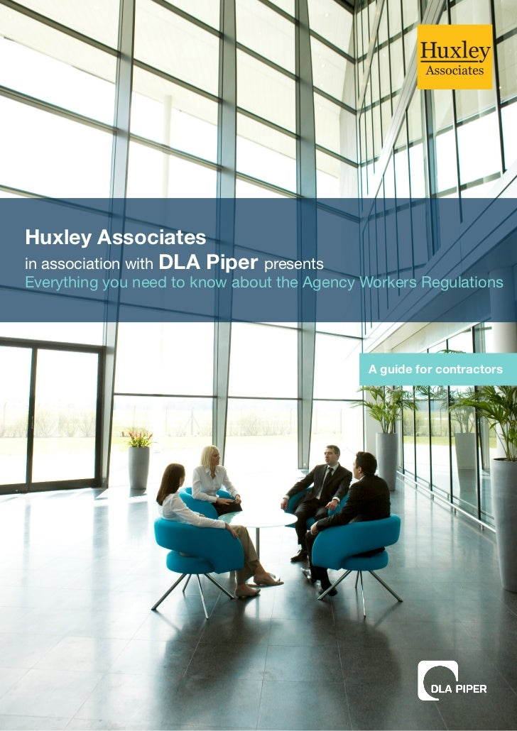Huxley Associatesin association with DLA Piper presentsEverything you need to know about the Agency Workers Regulations   ...