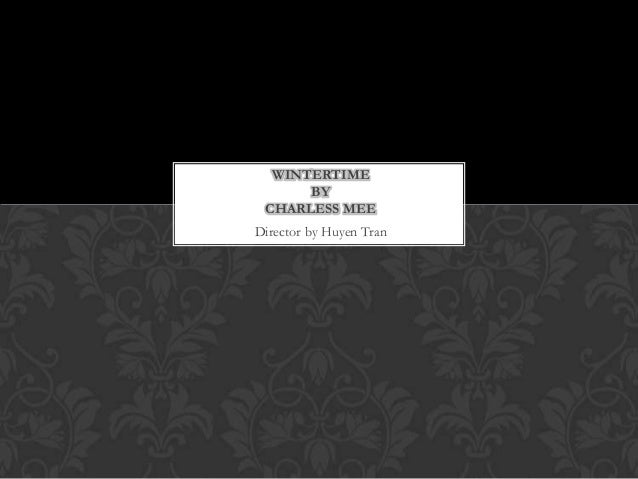 WINTERTIME BY CHARLESS MEE Director by Huyen Tran