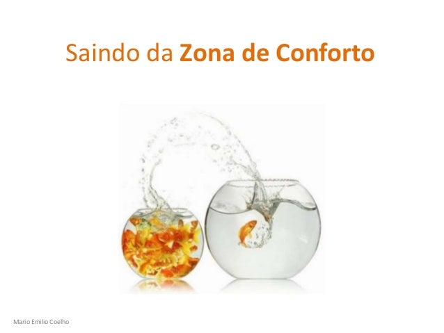 Mario Emilio Coelho Saindo da Zona de Conforto