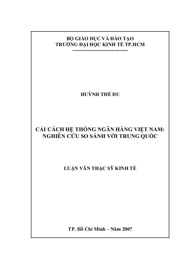 BỘ GIÁO DỤC VÀ ĐÀO TẠO TRƯỜNG ĐẠI HỌC KINH TẾ TP.HCM --------------------------------- HUỲNH THẾ DU CẢI CÁCH HỆ THỐNG NGÂN...