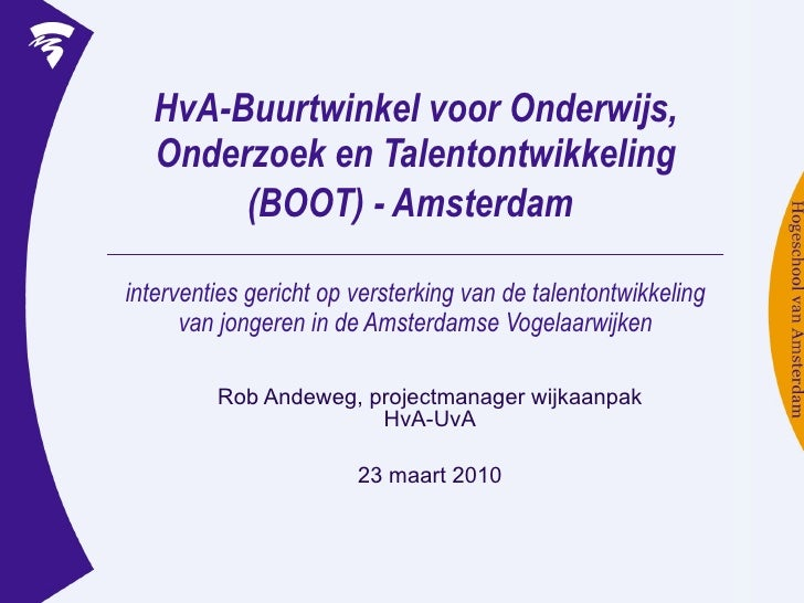 HvA-Buurtwinkel voor Onderwijs, Onderzoek en Talentontwikkeling (BOOT) - Amsterdam   interventies gericht op versterking v...