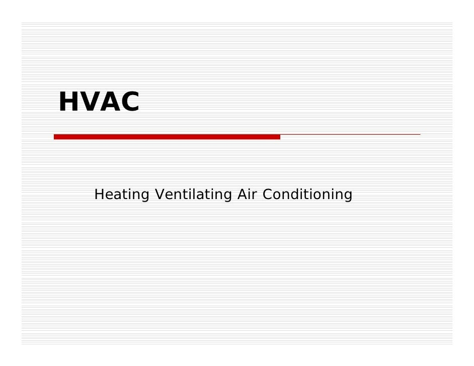 HVAC    Heating Ventilating Air Conditioning