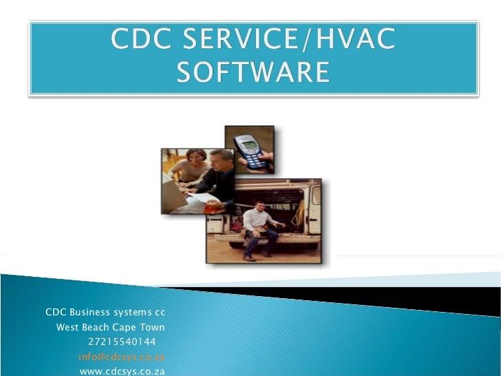 CDC Business systems cc West Beach Cape Town 27215540144  [email_address] www.cdcsys.co.za