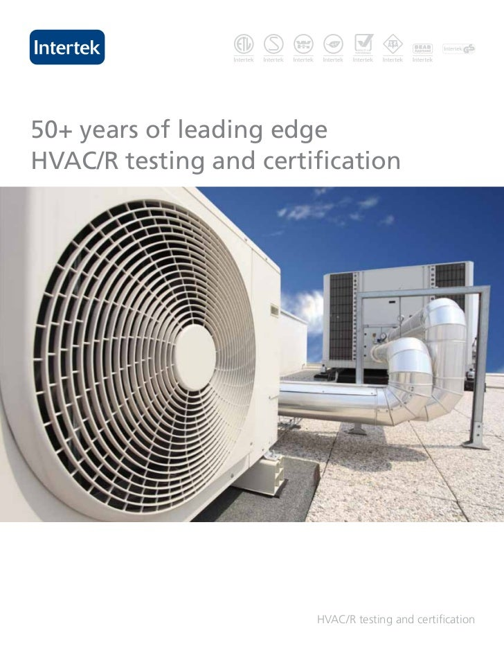 50+ years of leading edgeHVAC/R testing and certification                        HVAC/R testing and certification