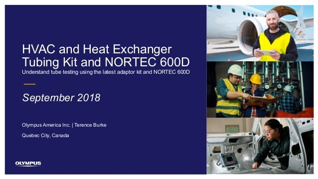1 HVAC and Heat Exchanger Tubing Kit and NORTEC 600D Understand tube testing using the latest adaptor kit and NORTEC 600D ...