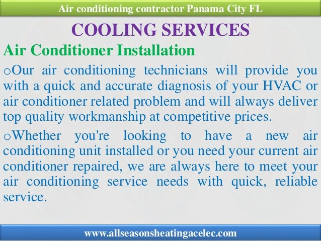 COOLING SERVICES Air Conditioner Installation oOur air conditioning technicians will provide you with a quick and accurate...