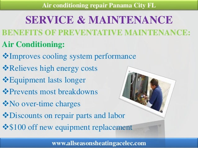 SERVICE & MAINTENANCE BENEFITS OF PREVENTATIVE MAINTENANCE: Air Conditioning: Improves cooling system performance Reliev...