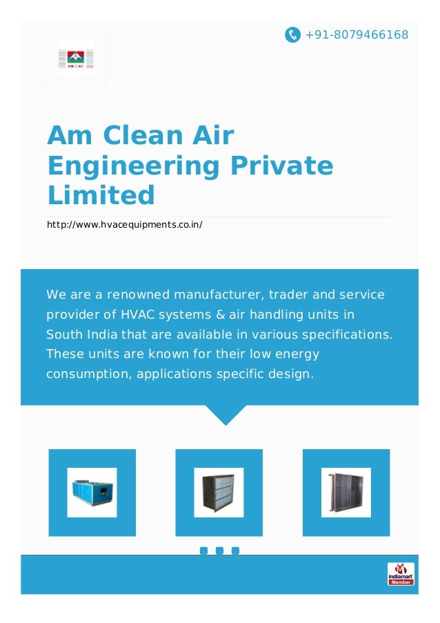 +91-8079466168 Am Clean Air Engineering Private Limited http://www.hvacequipments.co.in/ We are a renowned manufacturer, t...
