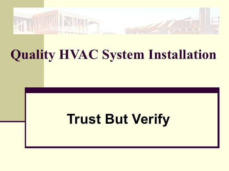 Quality HVAC System Installation Trust But Verify