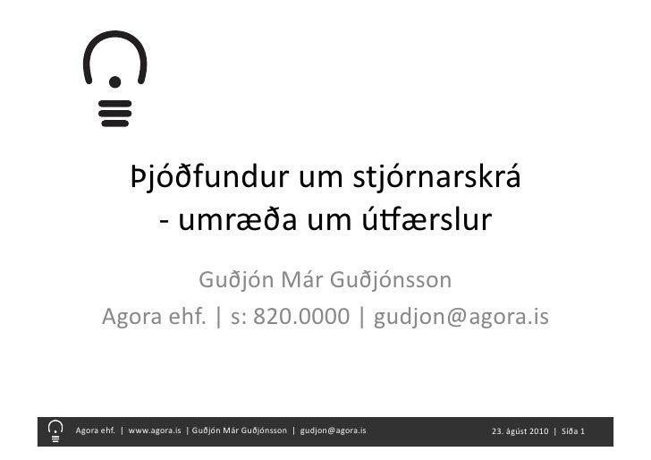 Þjóðfundur  um  stjórnarskrá                          -‐  umræða  um  úFærslur                         Guðj...