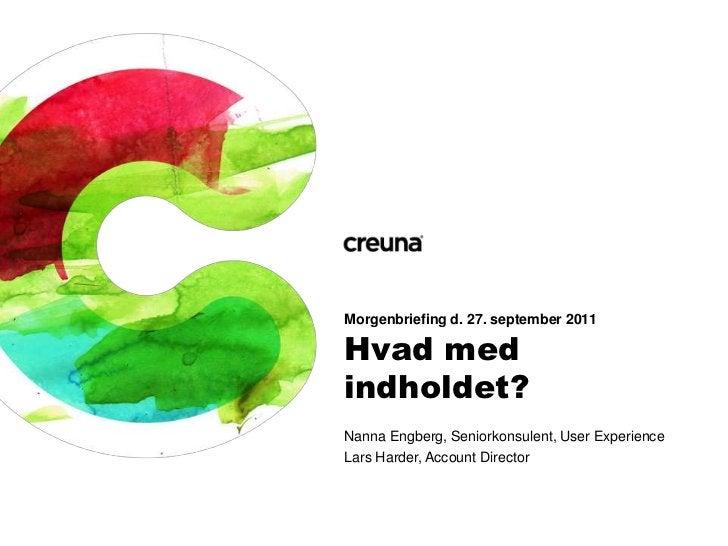 Morgenbriefing d. 27. september 2011Hvad medindholdet?Nanna Engberg, Seniorkonsulent, User ExperienceLars Harder, Account ...