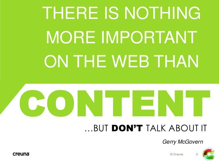 THERE IS NOTHINGMORE IMPORTANTON THE WEB THANCONTENT    …BUT DON'T TALK ABOUT IT                   Gerry McGovern         ...