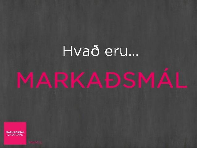 markaðsstarf má nýta í öðrum tilgangi, svo sem að vekja athygli á góðum málstað eða stuðla að jákvæðum breytingum