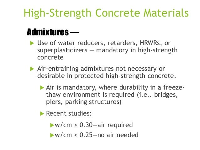 High-Strength Concrete Materials Admixtures —   Use of water reducers, retarders, HRWRs, or superplasticizers — mandatory...