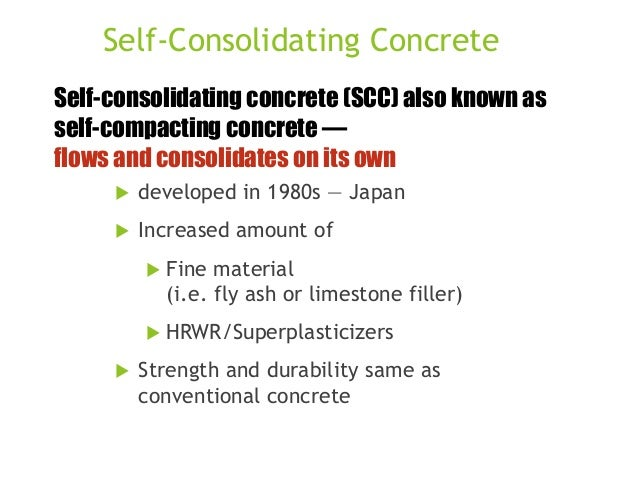 Self-Consolidating Concrete Self-consolidating concrete (SCC) also known as self-compacting concrete — flows and consolida...