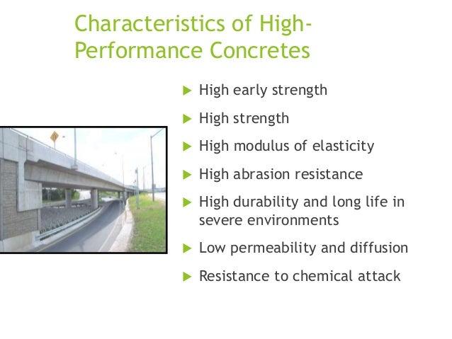 Characteristics of HighPerformance Concretes   High early strength    High strength    High modulus of elasticity    H...