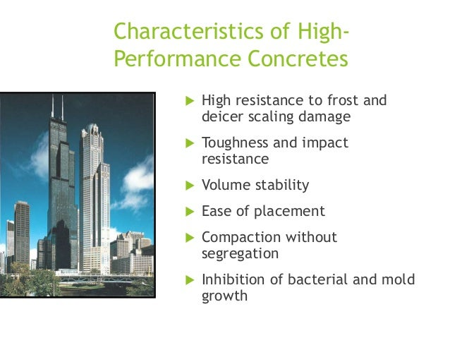 Characteristics of HighPerformance Concretes   High resistance to frost and deicer scaling damage    Toughness and impac...