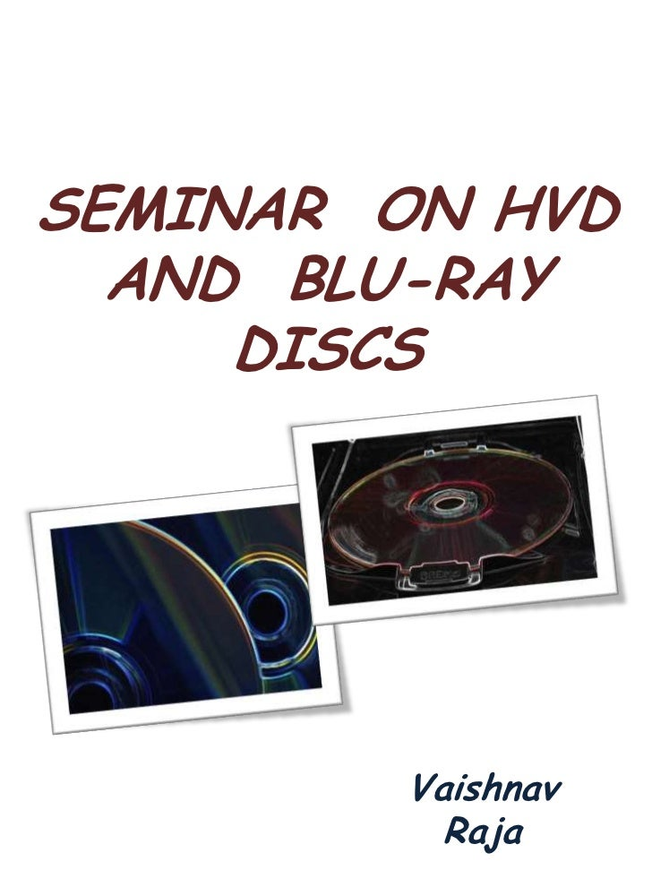 SEMINAR ON HVD  AND BLU-RAY     DISCS        Vaishnav          Raja