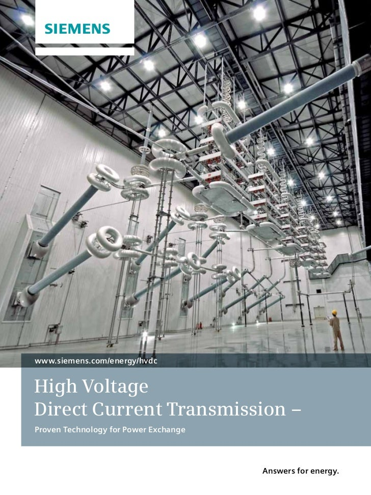 www.siemens.com/energy/hvdcHigh VoltageDirect Current Transmission –Proven Technology for Power Exchange                  ...