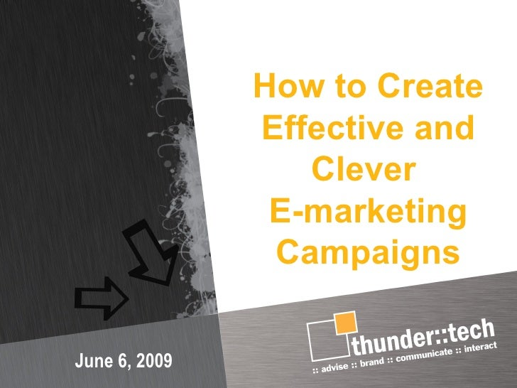 How to Create   Effective and Clever  E-marketing Campaigns June 6, 2009