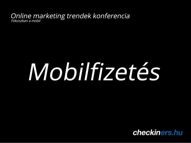 HVG Online marketing trendek - Mobilfizetés Habencius István