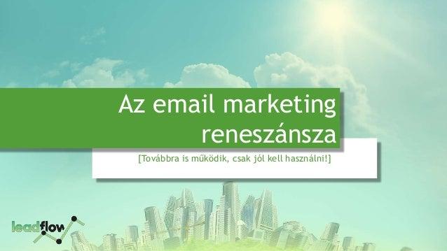 [Továbbra is működik, csak jól kell használni!] Az email marketing reneszánsza