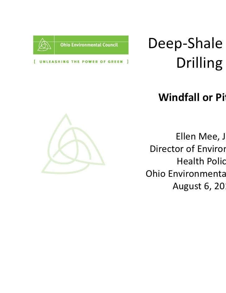 Deep‐Shale Gas Deep Shale Gas   Drilling          g  Windfall or Pitfall?   Windfall or Pitfall?       Ellen Mee, JD  Dire...
