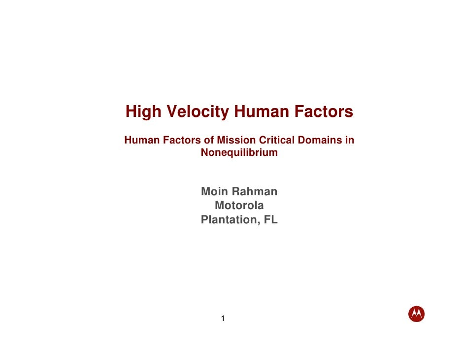 High Velocity Human Factors Human Factors of Mission Critical Domains in              Nonequilibrium                 Moin ...