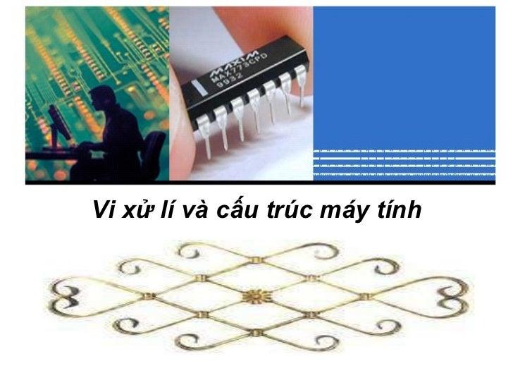 Vi xử lí và cấu trúc máy tính