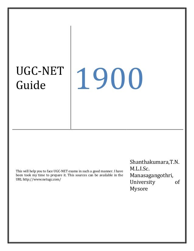 UGC-NET Guide 1900 This will help you to face UGC-NET exams in such a good manner. I have been took my time to prepare it....