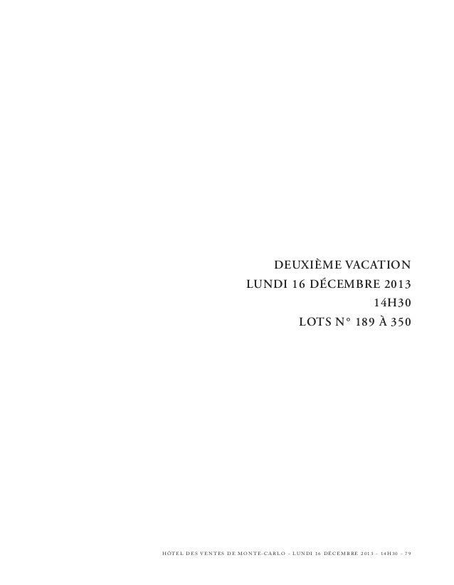 200  201  202  203  204  205  HÔTEL DES VENTES DE MONTE-CARLO - LUNDI 16 DÉCEMBRE 2013 - 14H30 - 85