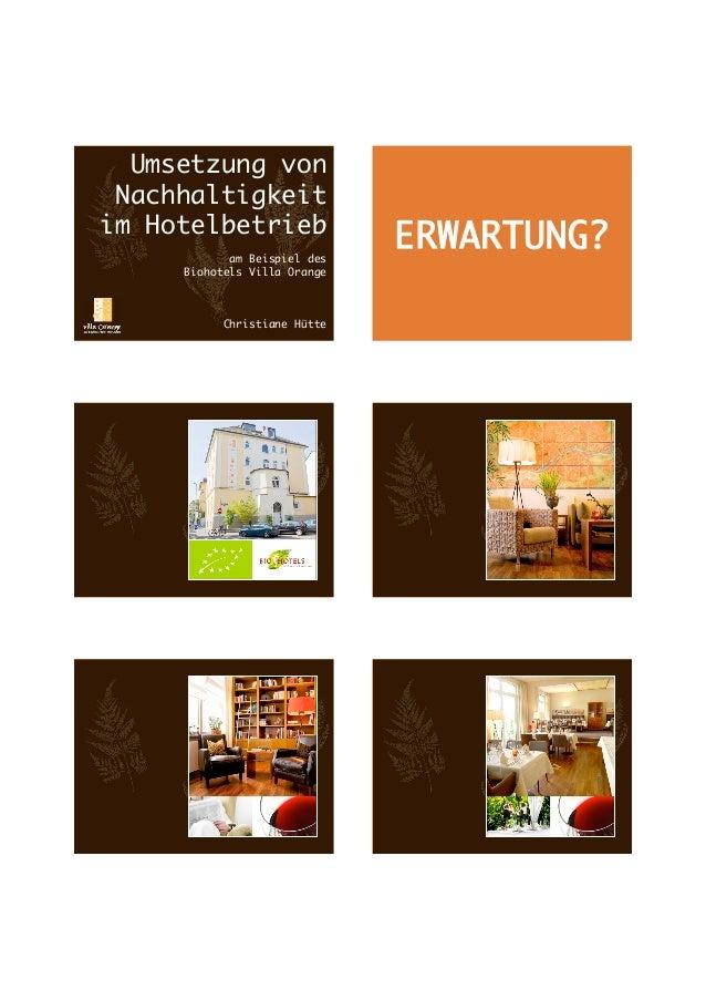 12.03.2013  Umsetzung von Nachhaltigkeit im Hotelbetrieb             am Beispiel des                                 ER...