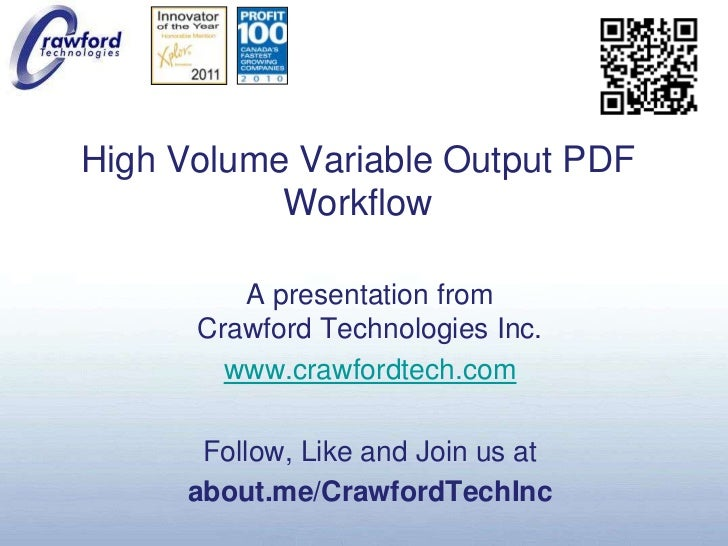 High Volume Variable Output PDF Workflow<br />A presentation fromCrawford Technologies Inc.<br />www.crawfordtech.com<br /...