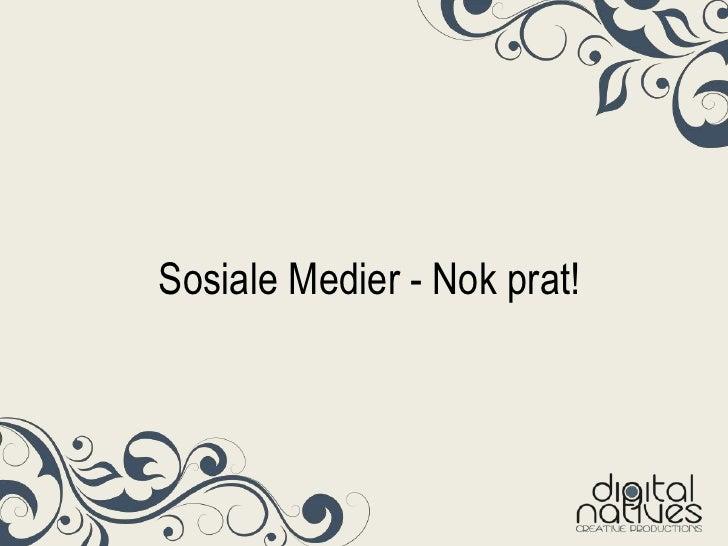 Sosiale Medier - Nok prat!<br />