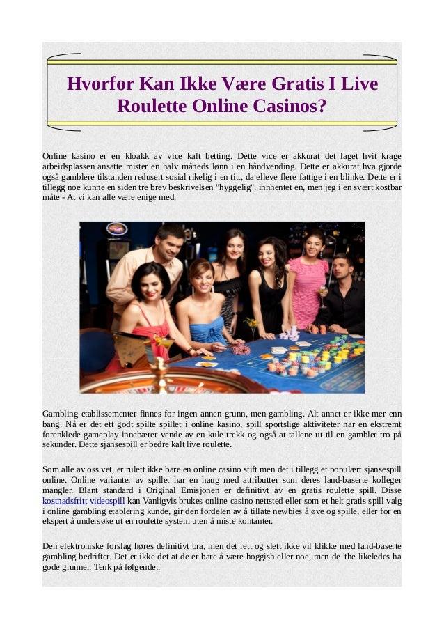 Hvorfor Kan Ikke Være Gratis I Live  Roulette Online Casinos?  Online kasino er en kloakk av vice kalt betting. Dette vice...