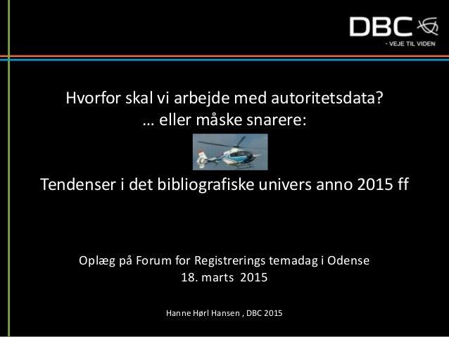 Hvorfor skal vi arbejde med autoritetsdata? … eller måske snarere: Tendenser i det bibliografiske univers anno 2015 ff Opl...