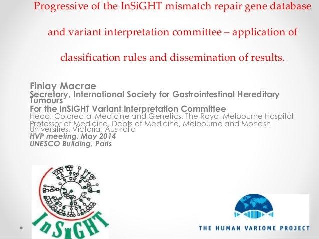 Progressive of the InSiGHT mismatch repair gene database and variant interpretation committee – application of classificat...