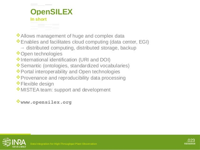.023 OpenSILEX Data Integration for High-Throughput Plant Observation In short 01/15/2018 Allows management of huge and c...