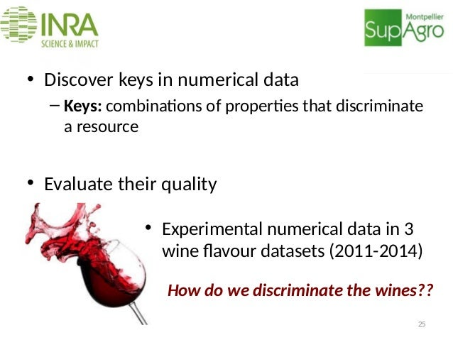 Goal • Discover keys in numerical data – Keys: combinations of properties that discriminate a resource • Evaluate their qu...