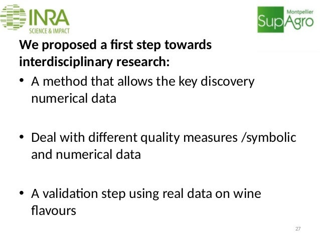 Conclusion We proposed a first step towards interdisciplinary research: • A method that allows the key discovery numerical...